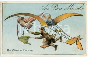 1910 ca AU BON MARCHÉ Une chasse en l'an 2000 - Carte postale ILLUSTRÉE FP NV