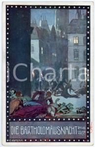1920ca IM ZEICHEN DER RELIGION Die Bartholomausnacht Ill. Ernst KUTZER Postcard