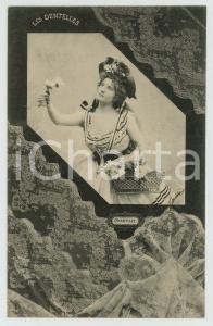 1902 LES DENTELLES Chantilly lace - Dentellière - French postcard