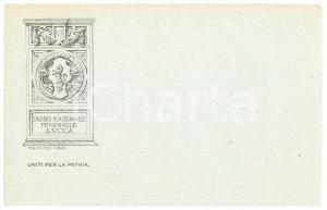 1920 ca LUCCA Fascio nazionale femminile - Uniti per la Patria - Cartolina