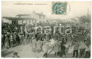 1907 L'HEBERGEMENT (Vendée / FRANCE) Champ de foire - Carte postale CPA ANIMEE