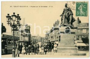 1911 SAINT-QUENTIN (FRANCE) Place du 8 Octobre - Carte postale ANIMEE