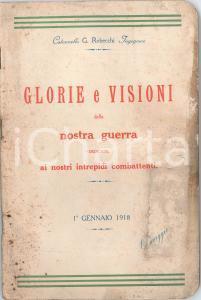 1918 Colonnello G. ROBECCHI Glorie e visioni della nostra guerra *Pubblicazione