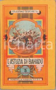 1943 Celestino TESTORE S.J. Astuzia di Bahadù Missioni della Compagnia di Gesù
