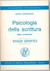 1960 ca Marco MARCHESAN Psicologia della scrittura - Saggi grafici